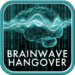 BrainWave Hangover Relief - Binaural Brainwave Entrainment and Soothin